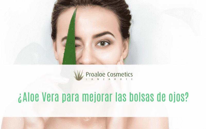 Aloe Vera para bolsas de ojos