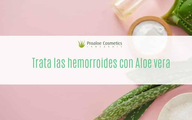 Beneficios del Aloe Vera para las Hemorroides - ProAloe